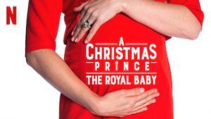 A Christmas Prince - The Royal Baby